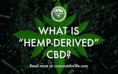 "What is ""Hemp-Derived"" CBD?"